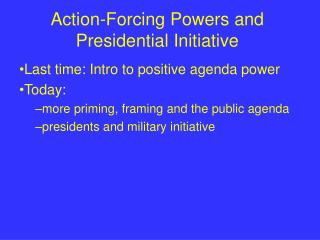 Action-Forcing Powers and Presidential Initiative