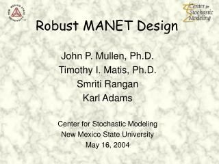 Robust MANET Design
