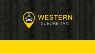 Western Suburn Taxi Melbourne - The Hassle-free Way To Book A Ride!