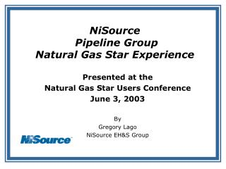 NiSource  Pipeline Group  Natural Gas Star Experience