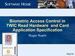 Biometric Access Control in TWIC Read Hardware  and Card Application Specification