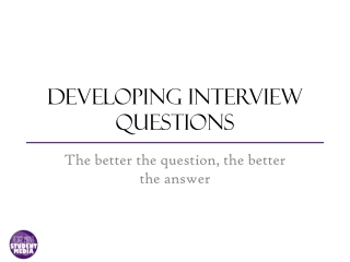 Developing Interview questions