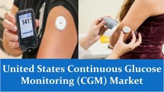 United States Continuous Glucose Monitoring (CGM) Market 2021 - 2027
