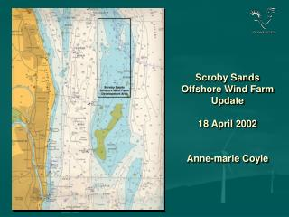 Scroby Sands Offshore Wind Farm  Update   18 April 2002   Anne-marie Coyle