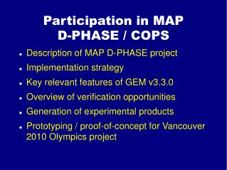 Participation in MAP  D-PHASE / COPS
