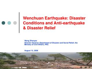 Wenchuan Earthquake: Disaster Conditions and Anti-earthquake  Disaster Relief