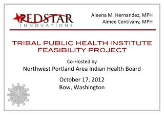 Co-Hosted by Northwest Portland Area Indian Health Board  October 17, 2012 Bow, Washington