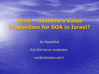 Nessi -  Is there a Value Proposition for SOA in Israel?