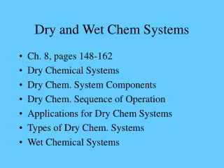 Dry and Wet Chem Systems