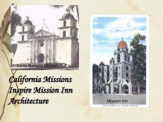 California Missions Inspire Mission Inn Architecture