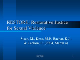 RESTORE: Restorative Justice for Sexual Violence