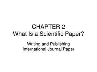 CHAPTER 2 What Is a Scientific Paper?