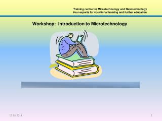 Training centre for Microtechnology and Nanotechnology Your experts for vocational training and further education