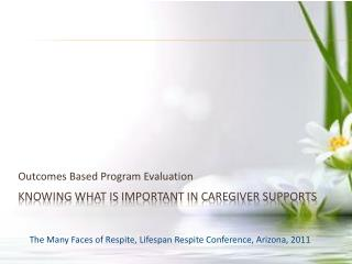 Knowing what is important in Caregiver Supports