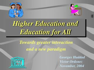 Higher Education and Education for All