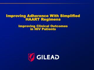 Improving Adherence With Simplified HAART Regimens  Improving Clinical Outcomes  in HIV Patients