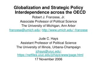 Globalization and Strategic Policy Interdependence across the OECD  Robert J. Franzese, Jr. Associate Professor of Polit