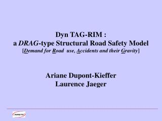 Dyn TAG-RIM : a DRAG-type Structural Road Safety Model [Demand for Road  use, Accidents and their Gravity]   Ariane Dupo