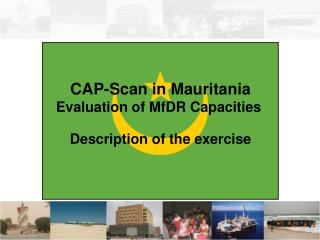 CAP-Scan in Mauritania Evaluation of MfDR Capacities  Description of the exercise