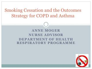 Smoking Cessation and the Outcomes Strategy for COPD and Asthma