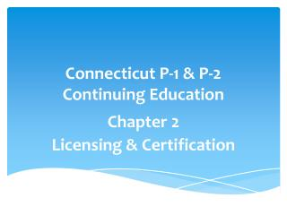 Connecticut P-1 & P-2 Continuing Education