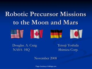 Robotic Precursor Missions to the Moon and Mars
