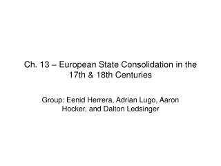 Ch. 13   European State Consolidation in the 17th  18th Centuries