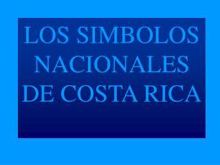 LOS SIMBOLOS NACIONALES DE COSTA RICA