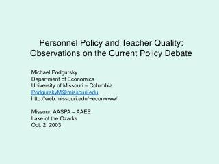 Personnel Policy and Teacher Quality:  Observations on the Current Policy Debate