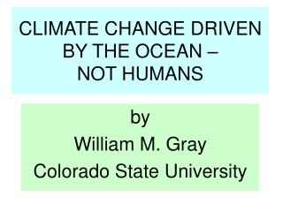 CLIMATE CHANGE DRIVEN  BY THE OCEAN    NOT HUMANS