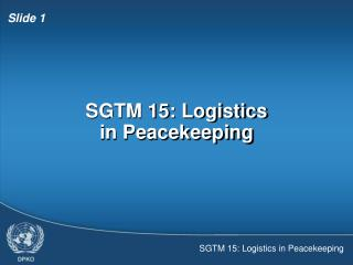 SGTM 15: Logistics in Peacekeeping