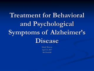Treatment for Behavioral and Psychological Symptoms of Alzheimer's Disease