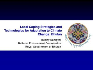 Local Coping Strategies and Technologies for Adaptation to Climate Change: Bhutan