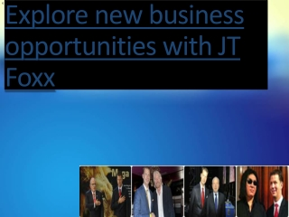 Explore new business opportunities with JT Foxx