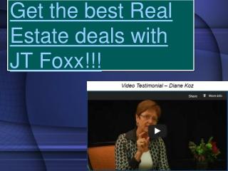 Get the best Real Estate deals with JT Foxx