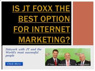 Is JT Foxx the best Option For Internet Market