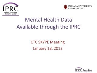 Mental Health Data A vailable through the IPRC