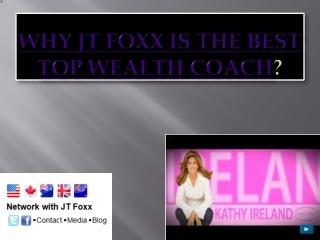 JT Foxx is the best Top wealth Coach