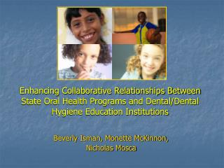 Enhancing Collaborative Relationships Between State Oral Health Programs and Dental/Dental Hygiene Education Institution