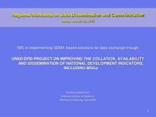 Regional Workshop on Data Dissemination and Communication Manila, June 20 – 22, 2012 NIS in Implementing SDMX-based solu