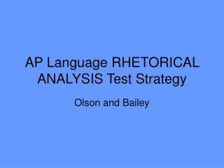 AP Language RHETORICAL ANALYSIS Test Strategy