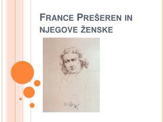 France Pre�eren in njegove �enske