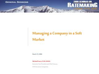 Managing a Company in a Soft Market