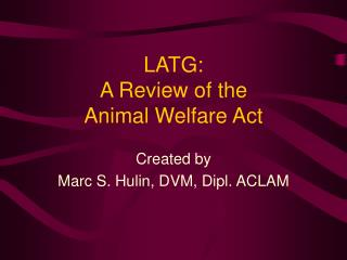 LATG: A Review of the Animal Welfare Act