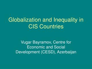 Globalization and Inequality in CIS Countries