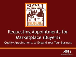 Requesting Appointments for Marketplace (Buyers) Quality Appointments to Expand Your Tour Business