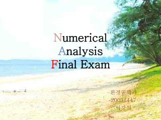 N umerical  A nalysis F inal Exam
