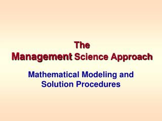 The Management  Science Approach