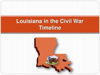 Louisiana in the Civil War Timeline