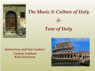 The Music & Culture of Italy & Tour of Italy